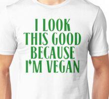 I Look This Good Because I'm Vegan T Shirt Unisex T-Shirt