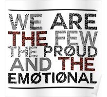 Few. Proud. Emotional Poster