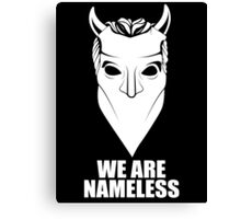 We Are Nameless Canvas Print