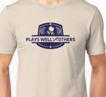 Plays well with others Unisex T-Shirt