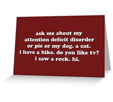 Attention Deficit Demonstration Greeting Card