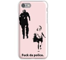 fuck da police. iPhone Case/Skin