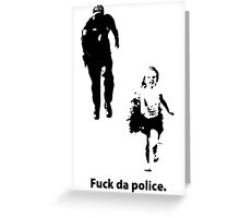 fuck da police. Greeting Card