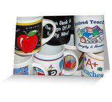 Retired Teacher Has Many Mugs Greeting Card