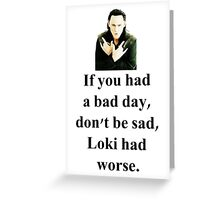 Don't be sad. Greeting Card