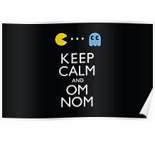KEEP CALM AND OM NOM ! Poster