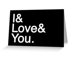 I & Love & You Greeting Card