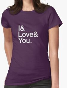 I & Love & You Womens Fitted T-Shirt