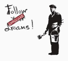 Follow your dreams! Kids Clothes