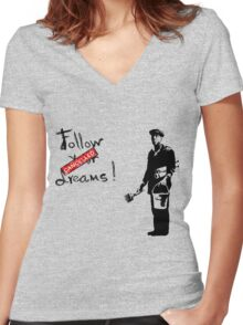 Follow your dreams! Women's Fitted V-Neck T-Shirt