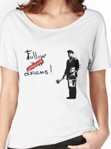 Follow your dreams! Women's Relaxed Fit T-Shirt