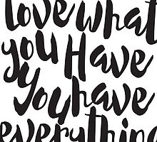 Love what You Have - Inspirational Calligraphy by NordicStudio