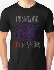 Simply one hell of a butler Unisex T-Shirt