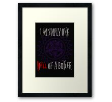 Simply one hell of a butler Framed Print