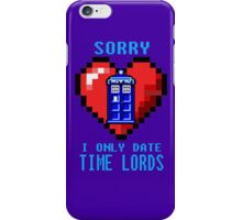 Sorry, I only date Time Lords iPhone Case/Skin