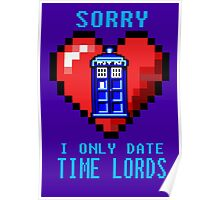 Sorry, I only date Time Lords Poster