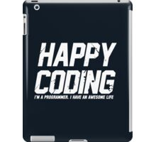 Programmer : Happy Coding iPad Case/Skin