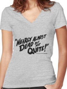 Nearly Almost Dead But Not Quite!  Women's Fitted V-Neck T-Shirt