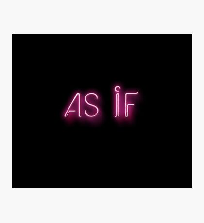 As If  =Neon Lights Photographic Print