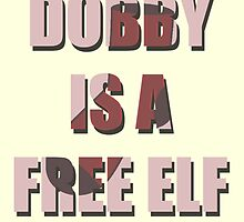 Dobby Is A Free Elf by Mollie Barbé
