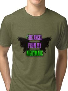 The Angel from my Nightmare Tri-blend T-Shirt