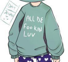 All the fkn love Sticker