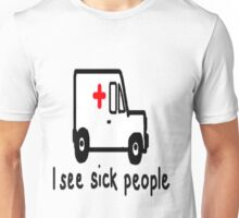 I See Sick People # 2 Unisex T-Shirt
