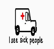 I See Sick People # 2 Unisex T-Shirt