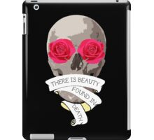 There is Beauty found in Death iPad Case/Skin