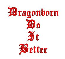 Dragonborn Do It Better by CRDesigns