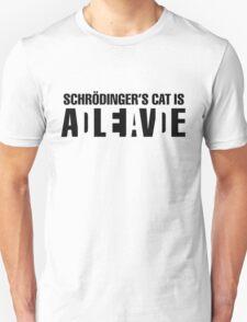 Schrodinger's cat is... Unisex T-Shirt