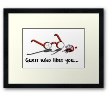 Guess who likes you... Framed Print