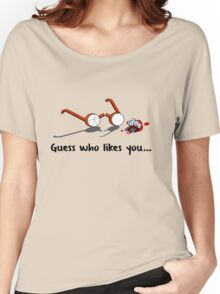 Guess who likes you... Women's Relaxed Fit T-Shirt