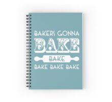 Bakers gonna bake Spiral Notebook
