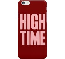 Pageant Material: High Time [Song Title] iPhone Case/Skin