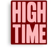 Pageant Material: High Time [Song Title] Canvas Print
