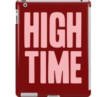 Pageant Material: High Time [Song Title] iPad Case/Skin