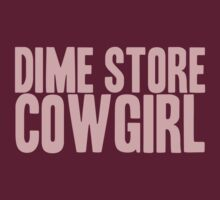 Pageant Material: Dime Store Cowgirl [Song Title] T-Shirt