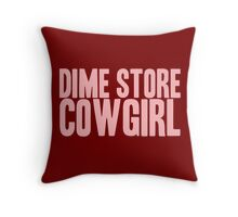 Pageant Material: Dime Store Cowgirl [Song Title] Throw Pillow