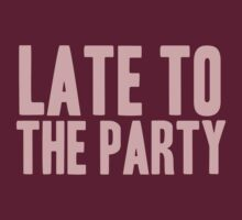 Pageant Material: Late To The Party [Song Title] by ZVCHWILLIAMS
