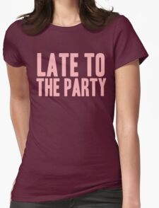 Pageant Material: Late To The Party [Song Title] T-Shirt