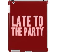 Pageant Material: Late To The Party [Song Title] iPad Case/Skin