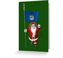 Santa Claus With Flag Of Maine Greeting Card