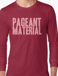 Pageant Material: Pageant Material [Song Title] Long Sleeve T-Shirt