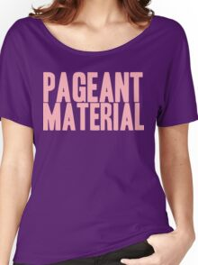 Pageant Material: Pageant Material [Song Title] Women's Relaxed Fit T-Shirt