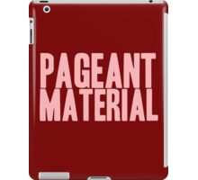Pageant Material: Pageant Material [Song Title] iPad Case/Skin