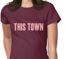 Pageant Material: This Town [Song Title] Womens Fitted T-Shirt