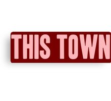 Pageant Material: This Town [Song Title] Canvas Print