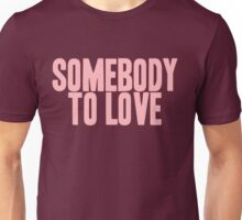 Pageant Material: Somebody To Love [Song Title] Unisex T-Shirt