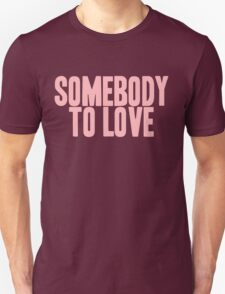 Pageant Material: Somebody To Love [Song Title] T-Shirt